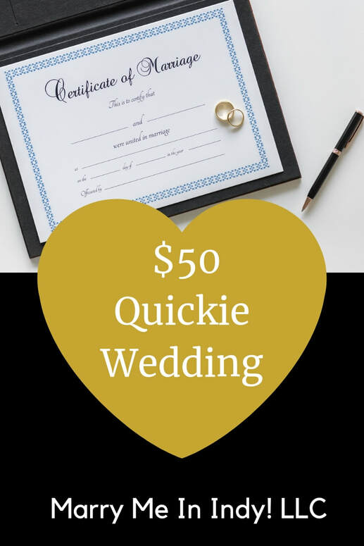 $50 Quickie Wedding Marry Me In Indy! LLC